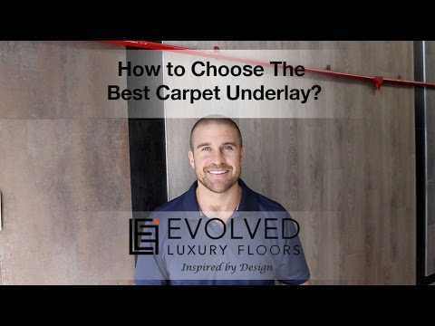 How to Choose The Best Carpet Underlay?