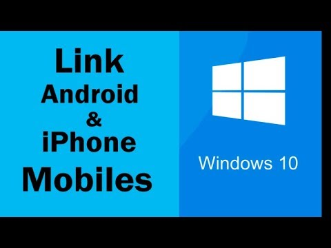 Windows 10 new feature, Link your android, iPhone devices.