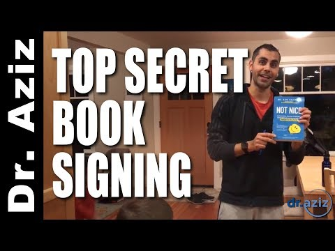 Not Nice - Top Secret Book Signing - Dr. Aziz Confidence Coach