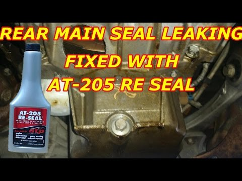 REAR MAIN SEAL LEAKING FIXED WITH ATP AT 205 RE SEAL