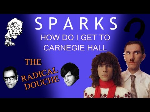 Sparks' How Do I Get to Carnegie Hall, Frustration and Aspirations