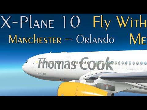 Fly With Me! Manchester (EGCC) - Orlando (KMCO) X-plane 10