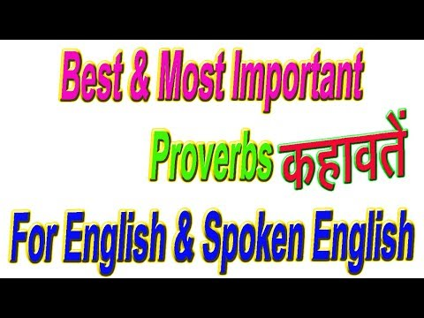 Best and Most Important Proverbs To Make Spoken English and English Attractive