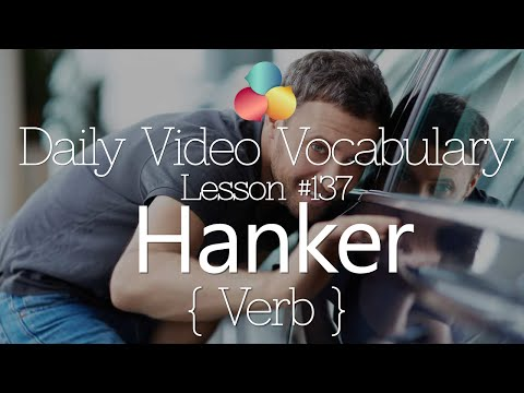 English Lesson # 137 – Hanker (verb)  - Learn English Conversation, Vocabulary & Phrases