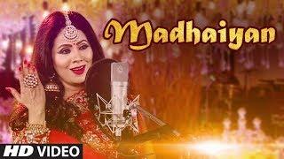 MADHAIYAN: SONIA ARORA (Full Song) | AJAY BHAGI | LATEST PUNJABI SONGS 2018