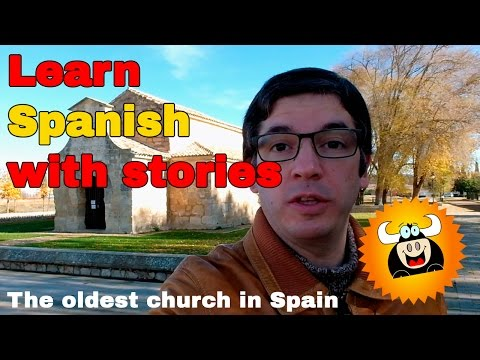Learn Spanish with stories: The oldest church in Spain