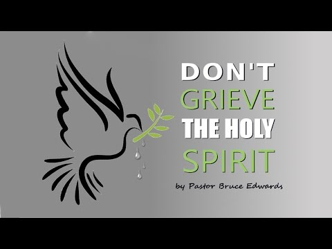Grieve the Holy Spirit?