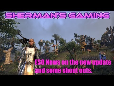 ESO News on the new update and some shout outs.