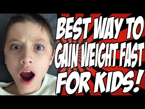 Best Way to Gain Weight Fast for Kids