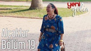 Download Yeni Gelin 19. Bölüm - Alçaklar Video