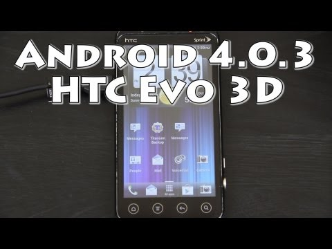 How To Update the HTC Evo 3D to ROOTED Android 4.0.3 Sense 3.6 [S-OFF]