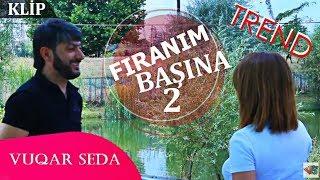 Vuqar Seda - Firlanim Basina 2 (Klip)