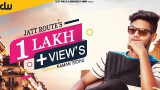 Jatt Routes (Official Video) : Raman Sidhu | New Punjabi Songs 2019 | Latest Punjabi Songs 2019