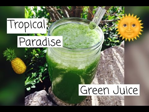 Tropical Paradise Green Juice