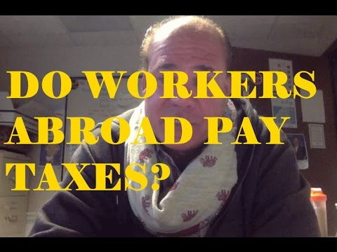 Mike Asked, Do Workers Abroad Pay Taxes? Paypal Taxed? #tax