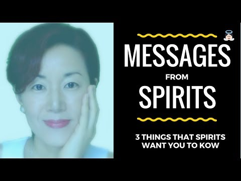 Messages from Spirits - 3 Things Spirits May Want You to Know