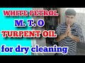 EXPLANATION ABOUT  WHITE PETROL /MTO / RUTPENT OIL FOR DRY CLEANING ..