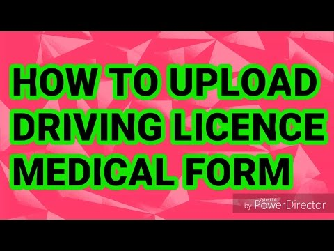 HOW TO UPLOAD DRIVING LICENCE MEDICAL FORM