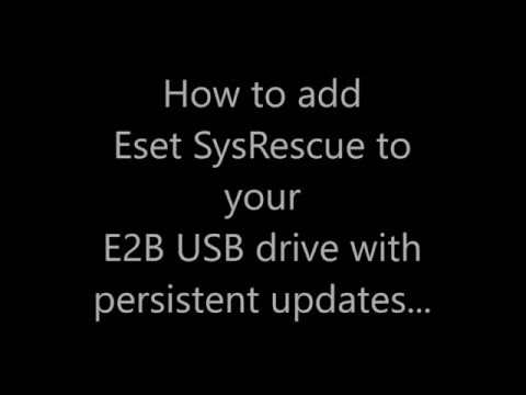 Add ESET System Rescue Live + persistence to Easy2Boot (E2B)