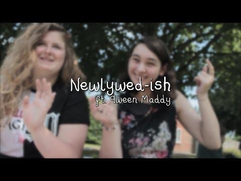 newlywed-ish ft. qween maddyyyyyyyyy