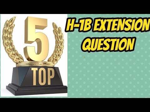 Top 5 Question asked on H1B Extension