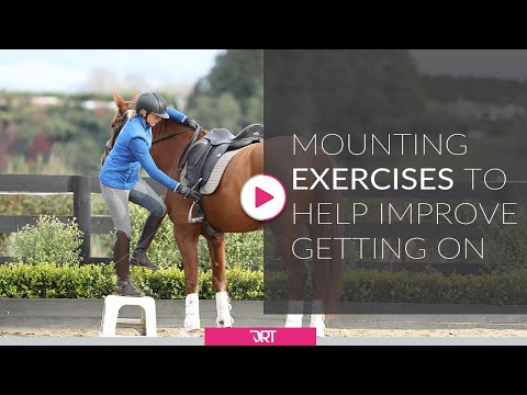 Mounting Exercises - Exercises To Help Improve Getting On The Horse