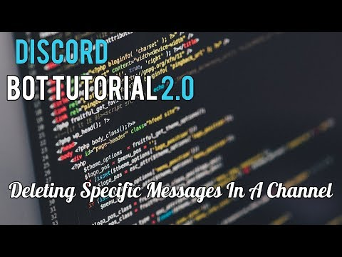 Discord Bot Tutorial 2.0 | Deleting Certain Messages In A Specific Channel [5]