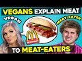 Can Vegans Explain Meat Dishes To Meat Eaters