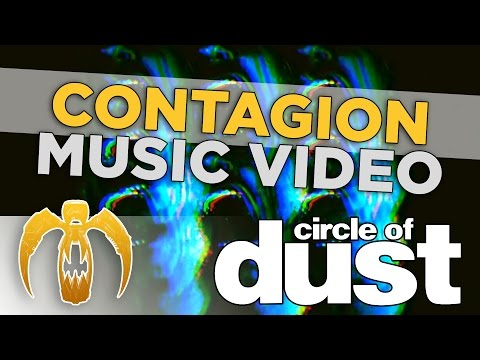 Circle of Dust - Contagion (Official Music Video)