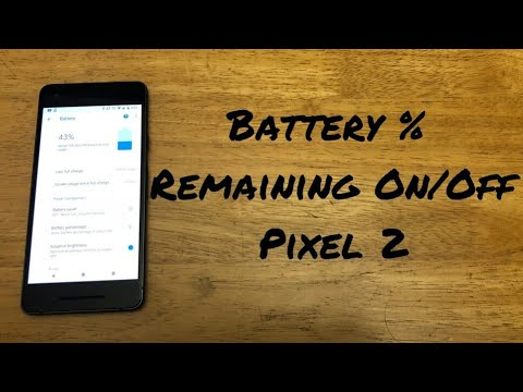 How to turn battery percent remaining on/off Pixel 2