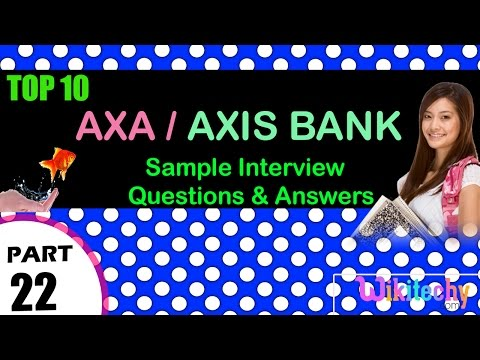 axa | axis bank top most interview questions and answers