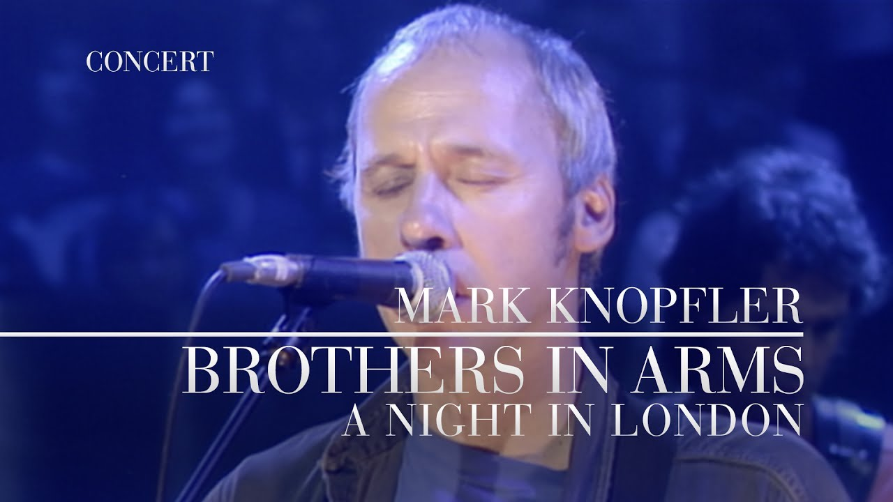 Mark Knopfler - Brothers In Arms (A Night In London   Official Live Video)