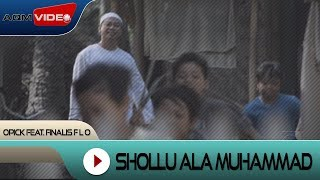 Opick feat. Finalis F L O - Shollu Ala Muhammad | Official Video