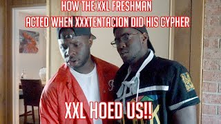 How The XXL Freshman acted when XXXTentacion did His Cypher / XXL HOED US!