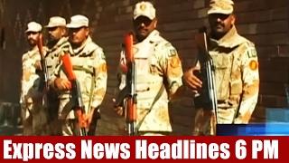 Express News Headlines - 06:00 PM   20 February 2017