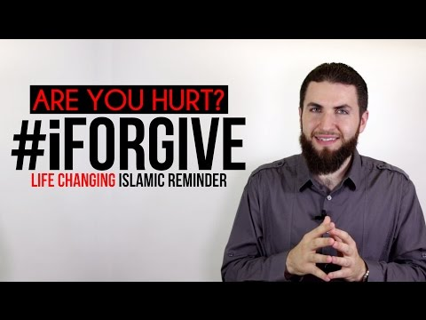 Are You Hurt? #iForgive ┇ Life Changing Islamic Reminder