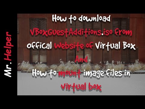 How to Mount an .ISO Image Files into VirtualBox (VBoxGuestAdditions.iso)