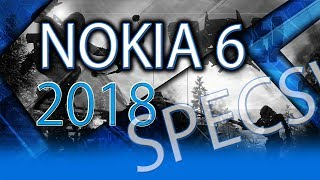 All The Things You Need To Know About Nokia 6 2018 Version
