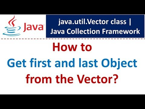 Java : Collection Framework : Vector (Get first and last Object)