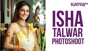 Isha Talwar (Photoshoot) - Page 3 - Kappa TV