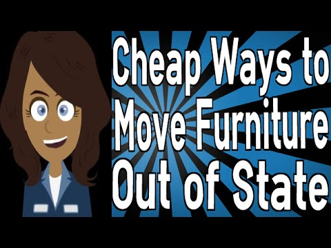 Cheap Ways to Move Furniture Out of State