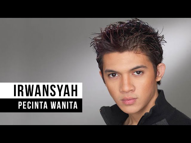 IRWANSYAH - Pecinta Wanita (Official Music Video)