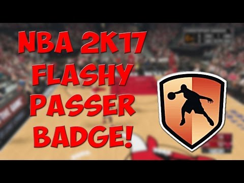 NBA 2K17 | How To Get The Flashy Passer Badge (Hall Of Fame)