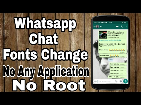 Whatsapps chat fonts change without any Application and no root.