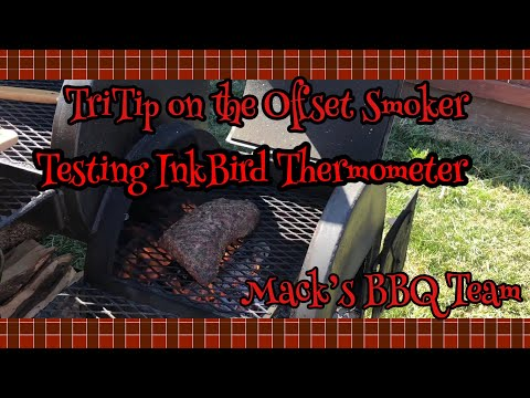 Smoked TriTip on the Offset Smoker / Ink Bird Thermometer Review