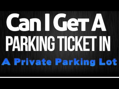 Can I Get A Parking Ticket On Private Property | Parking Fine