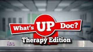 WHAT'S UP, DOC? – Part 1: Therapy Edition
