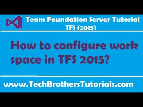 How to configure work space in TFS 2015 - Team Foundation Server 2015 Tutorial