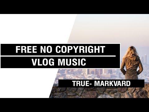 True- Markvard   [ Non Copyrighted Vlog Music ] ⚡🎧🔥