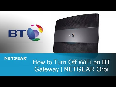 How to turn Off WiFi on your BT Gateway | NETGEAR